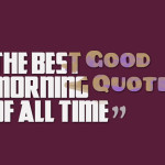 the best good morning quotes of all time favorite good morning quotes ...