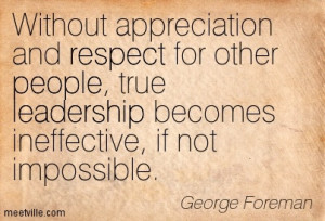 ... -George-Foreman-respect-leadership-people-Meetville-Quotes-209001