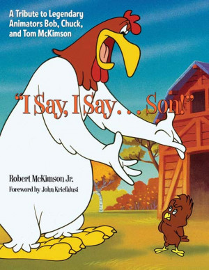 Say, I Say...Son! A Tribute to Legendary Animators Bob, Chuck and ...