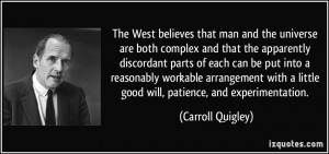 The West believes that man and the universe are both complex and that ...