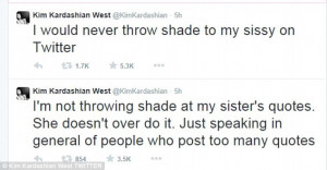 ... aimed at Khloe as she claims 'I would never throw shade at my sissy