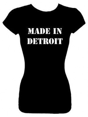 Top T-Shirts (MADE IN DETROIT) Funny Humorous Slogans Comical Sayings ...