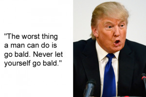 Donald Trump dumb quote - men going bald