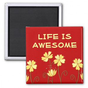 life is awesome 3 word quote magnet $ 3 85