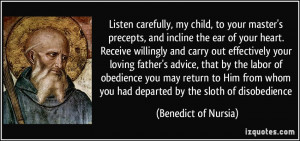 Listen carefully, my child, to your master's precepts, and incline the ...