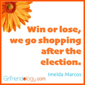 Girlfriendology election quote, friendship quote
