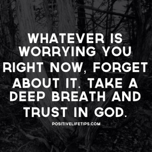 quotes tumblr god Positive Life Tips Whatever is worrying you right ...