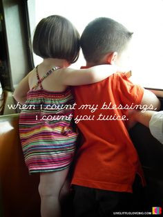 ... count you twice. Even though you arent my brother by blood♥ More