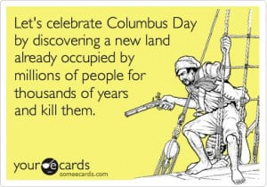 Columbus Day Quotes Funny   Funny Columbus Day Ecard: Let's celebrate ...