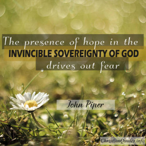 John Piper Quote – Presence of Hope
