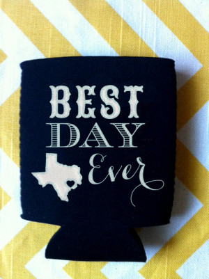 Best Day Ever- Texas Wedding Koozies customize with your city and ...