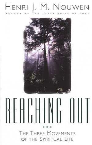 Reaching Out by Henri J. M. Nouwen