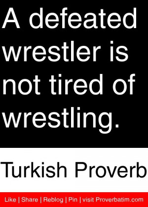High School Wrestling Quotes And Sayings Kootation