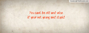 you_can't_be_old_and-63945.jpg?i