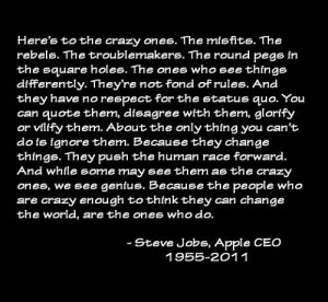 Think Different - Here's to the Crazy Ones