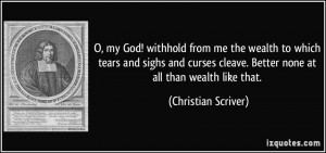 my God! withhold from me the wealth to which tears and sighs and ...