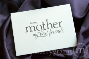Mother Daughter Friendship Quotes Wedding card to your mom-