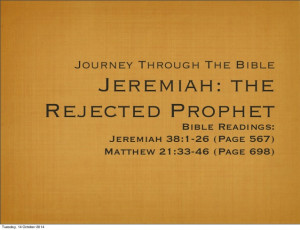 Journey Through the Bible: Jeremiah - The Rejected Prophet