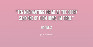quote-Mae-West-ten-men-waiting-for-me-at-the-104642.png
