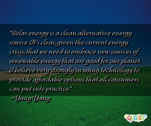 Solar energy is a clean alternative energy