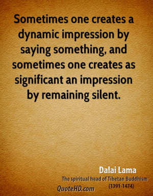Sometimes one creates a dynamic impression by saying something, and ...