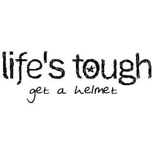 Lifes Tough Tumblr