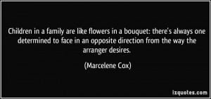 Children in a family are like flowers in a bouquet: there's always one ...