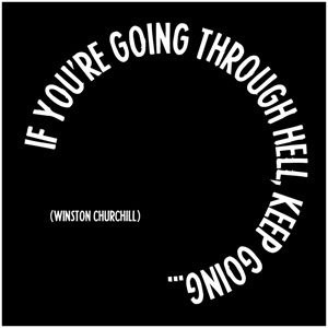 If you're going through hell keep going #quote