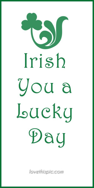 ... quotes irish lucky day saint patrick's day st. patrick's day quotes