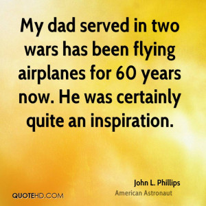 john-l-phillips-john-l-phillips-my-dad-served-in-two-wars-has-been.jpg