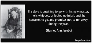 If a slave is unwilling to go with his new master, he is whipped, or ...