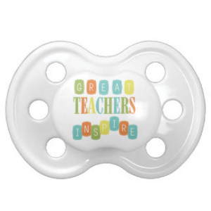 Teacher Quotes Pacifiers