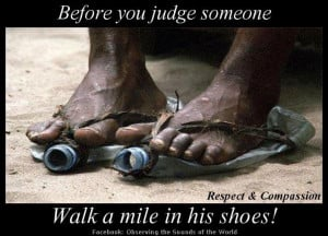 ... to his feet for shoes! We all need to walk a mile in another's shoes