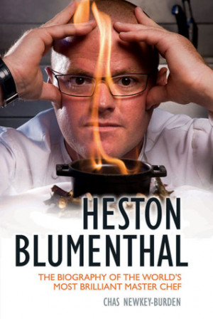 Heston Blumenthal: The Biography of the World's Most Brilliant Master ...