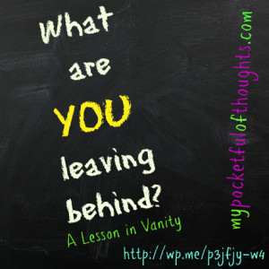 Leaving Someone Behind What are you leaving behind?
