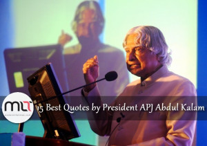 ... > Inspiration > Quotes > 15 Best Quotes by President APJ Abdul Kalam