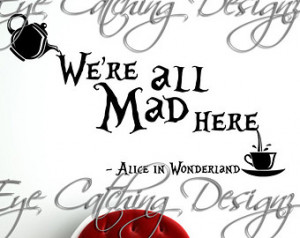 We're All Mad Here Tea Party Mad Hatter Bedding Bedroom Nursery Quote ...
