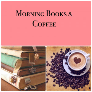 Morning Books and Coffee