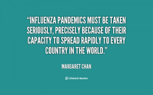 Influenza pandemics must be taken seriously, precisely because of ...