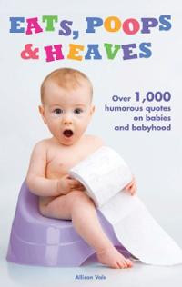 ... Heaves: Over 1,000 Humorous Quotes on Babies and Babyhood (Hardcover