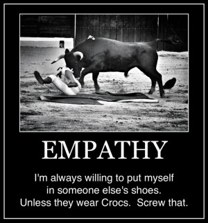 INTJ - Empathy I'm always willing to put myself in someone else's ...