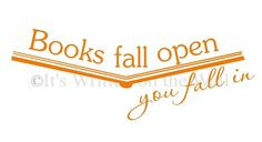 Books Fall Open You fall In - Vinyl Wall quote For the library ...