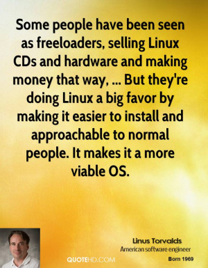 Some people have been seen as freeloaders, selling Linux CDs and ...