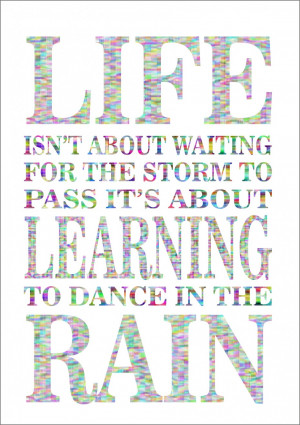 Wonderful Rhyming Quotes About Life: Life Is Not About Waiting For The ...