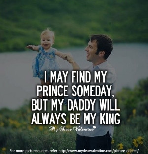 may find my prince someday, but my daddy will always be my king ...