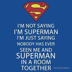 Funny Superman Sayings Superman sayings, funny