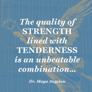 quotes-strength-tenderness-maya-angelou-480x480.jpg
