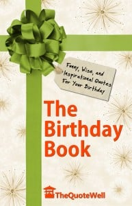 ... Birthday Book: Funny, Wise, and Inspirational Quotes for Your Birthday