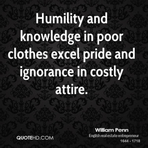 Humility and knowledge in poor clothes excel pride and ignorance in ...