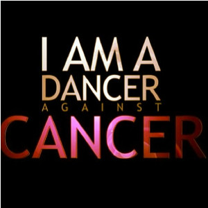 am a dancer against Cancer!